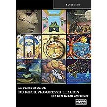 Le petit monde du rock progressif italien Une discographie amoureuse (French Edition)