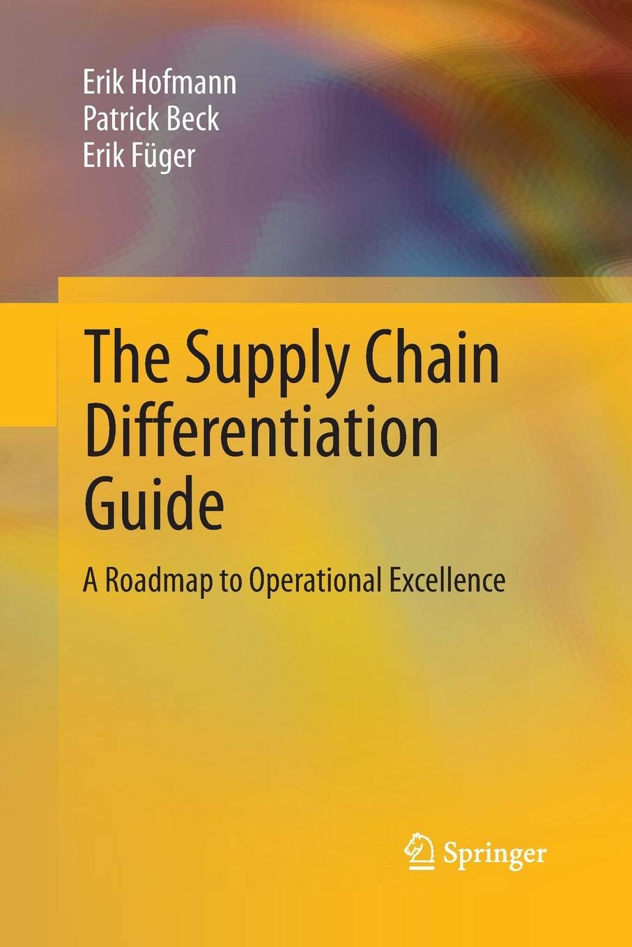 The Supply Chain Differentiation Guide: A Roadmap to Operational Excellence