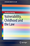 Vulnerability, Childhood and the Law (SpringerBriefs in Law)