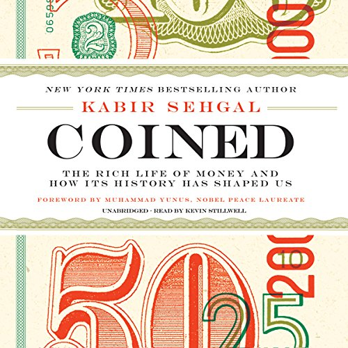 Coined: The Rich Life of Money and How Its History Has Shaped Us; Library Edition by Blackstone Pub