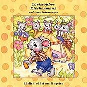 Ehrlich währt am längsten (Christopher Kirchenmaus und seine Mäuselieder 20) | Ruthild Wilson