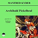 Archibald Pickelbeul | Manfred Kyber