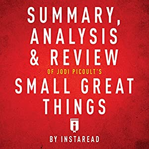 Summary, Analysis & Review of Jodi Picoult's Small Great Things by Instaread Audiobook