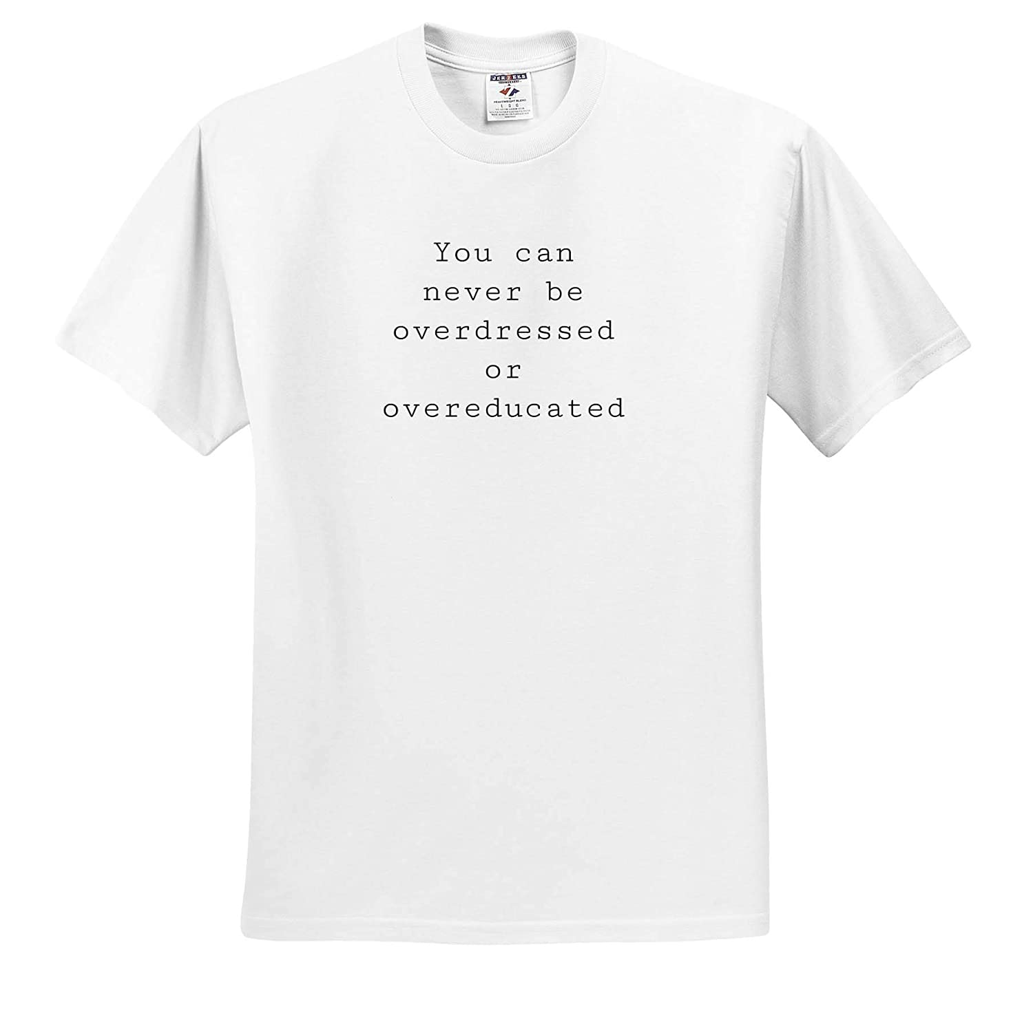 Adult T-Shirt XL ts/_317798 3dRose Gabriella-Quote Image of You Can Never Be Overdressed Or Overeducated Quote