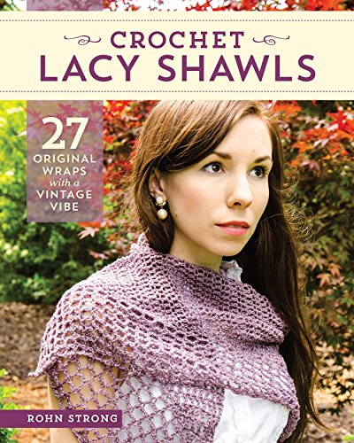 Prayer Shawl Crochet Pattern - Crochet Lacy Shawls: 27 Original Wraps with a Vintage Vibe