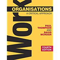 Work Organisations: A Critical Approach (0)