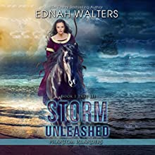 Storm Unleashed: Phantom Islanders Book 1, Part III Audiobook by Ednah Walters Narrated by Erin Mallon