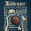 Hiddensee: A Tale of the Once and Future Nutcracker Audiobook by Gregory Maguire Narrated by Steven Crossley