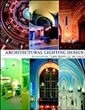 Architectural Lighting Design, Second Edition