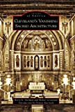 Cleveland's Vanishing Sacred Architecture, Barry K. Herman and Walter Grossman, 0738584428