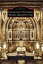 Cleveland's Vanishing Sacred Architecture (Images of America)