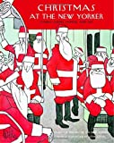 Christmas at the New Yorker, New Yorker Magazine Staff, 1400063418