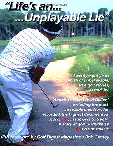 Life S An Unplayable Lie Spagnolo 66 Angelo Spagnolo David C Carney Bob 9781484017036 Amazon Com Books