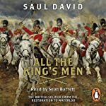 All the King's Men: The British Soldier from the Restoration to Waterloo | Saul David