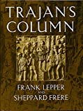 img - for Trajan's Column: A New Edition of the Cichorius Plates, Introduction, Commentary and Notes book / textbook / text book