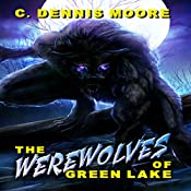 The Werewolves of Green Lake | C. Dennis Moore