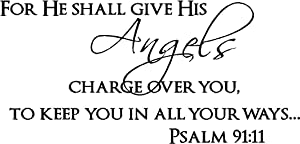 for he Shall give His Angels Charge Over You, to Keep You in All Your Ways Psalm 91:11 Decorations Inspirational Vinyl Wall Decals Sayings Art Lettering
