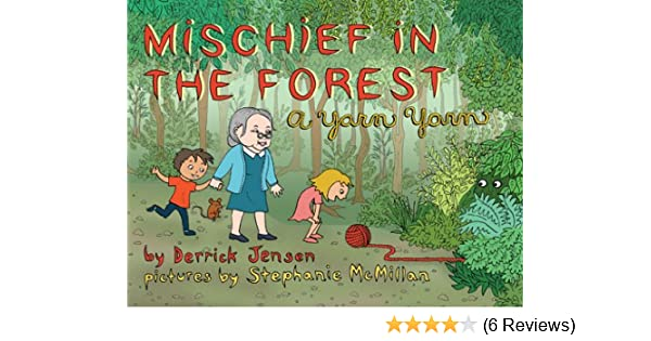 Mischief In The Forest A Yarn Yarn Flashpoint Press Kindle