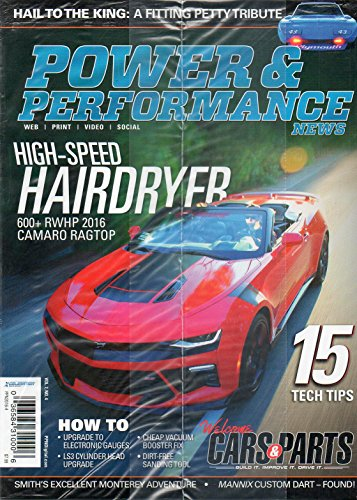 Power & Performance News Winter 2016 HAIL TO THE KING: A FITTING PETTY TRIBUTE Welcome Cars & Parts Magazine LS3 CYLINDER HEAD UPGRADE