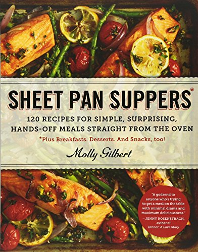 Sheet Pan Suppers: 120 Recipes for Simple, Surprising, Hands-Off Meals Straight from the Oven (Christmas Recipes Dinner Vegetable)