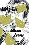 img - for Autumn Leaves by Andr? Gide (2007-07-15) book / textbook / text book