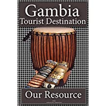 Tourist Destination, Gambia tourism: discovery on Gambia tourism resources and Business opportunities