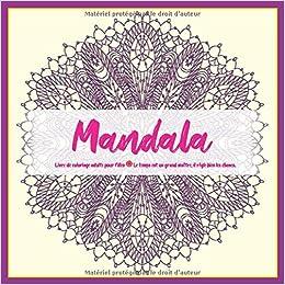 Livre De Coloriage Adulte Pour Filles Mandala Le Temps Est Un Grand Maitre Il Regle Bien Les Choses French Edition Richard Manon 9781702255554 Amazon Com Books