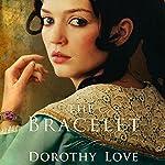 The Bracelet: A Novel   Dorothy Love