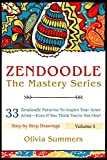 Zendoodle: 33 Zendoodle Patterns to Inspire Your Inner Artist–Even if You Think You're Not One! (Zendoodle Mastery Series Book 1)