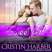 Sweet Girl : Titan, Book 1.5 | Cristin Harber