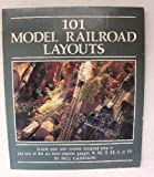 One Hundred One Model Railroad Layouts, Paul Garrison, 0830615148