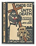 Unto Death, Amos Oz, 0151930953