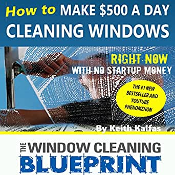 Amazon the window cleaning blueprint how to make 500 a day enter your mobile number or email address below and well send you a link to download the free kindle app then you can start reading kindle books on your malvernweather Images