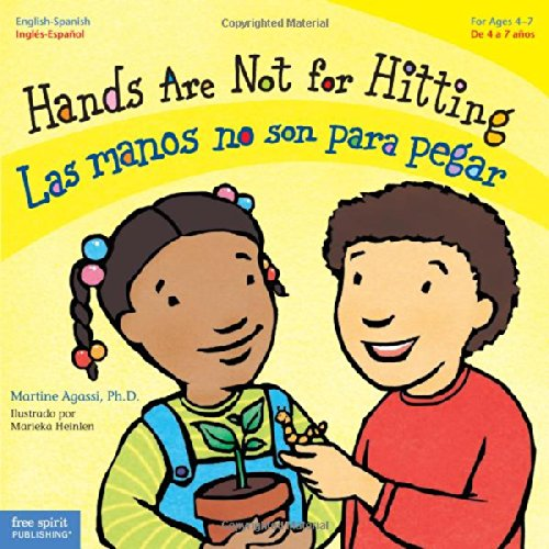Hands Are Not for Hitting / Las Manos No Son Para Pegar (Best Behavior) (Inglés) Tapa blanda – 1 abr 2009 Martine Agassi Free Spirit Publishing Inc. U.S. 1575423103