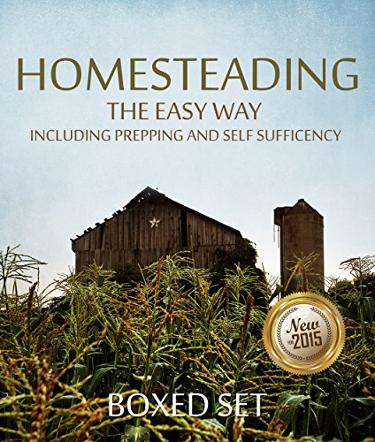 Homesteading The Easy Way Including Prepping And Self Sufficency: 3 Books In 1 Boxed Set (Boxed Math Set)