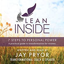 Lean Inside: 7 Steps to Personal Power Audiobook by Jay Pryor Narrated by Jay Pryor