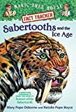 Sabertooths and the Ice Age: A Nonfiction Companion to Magic Tree House #7: Sunset of the Sabertooth