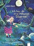 Ich hex dir drei Millionen Sterne!: Gutenachtgeschichten von Hexe, Fee und dem allerliebsten Nachtgespenst der Welt (Vorlesebuch)