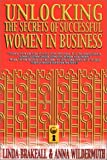 Unlocking the Secrets of Successful Women in Business, Linda Brakeall and Anna Wildermuth, 0971020906