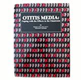 Otitis Media : Coping with the Effects in the Classroom, Davis, Dorinne S., 0962232602