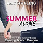 Summer Alone : The Summer, Book 1 | Amy Sparling