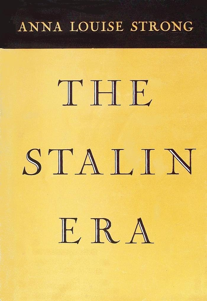 The Stalin Era, Anna Louise Strong