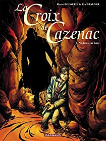 Book's Cover ofLa Croix de Cazenac tome 6 : Ni dieux ni bêtes