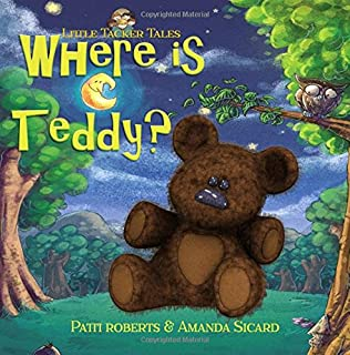 Where Is Teddy?: A cosy bedtime story (Little Tacker Tales) (Volume
