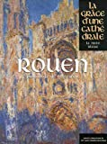 Image de Rouen La Grace Dune Cathedrale (French Edition)