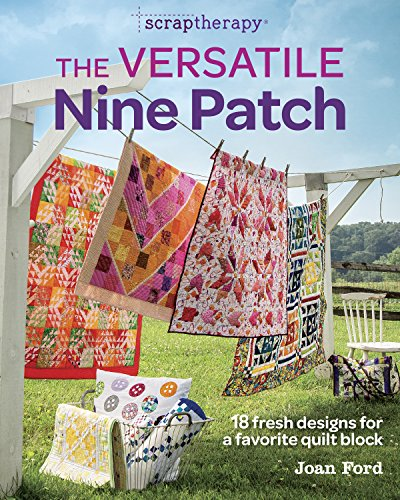 The Versatile Nine Patch: 18 Fresh Designs for a Favorite Quilt book (Patch Fresh)