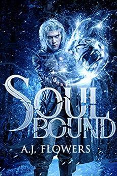 Soul Bound (Dweller Saga Book 1) by [Flowers, A.J.]