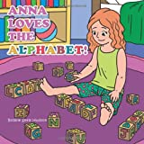 Anna Loves the Alphabet!, Bobbie Seely Hudson, 1481709623
