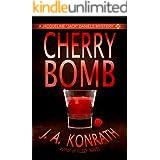 "Cherry Bomb (Jacqueline ""Jack"" Daniels Mysteries Book 6)"