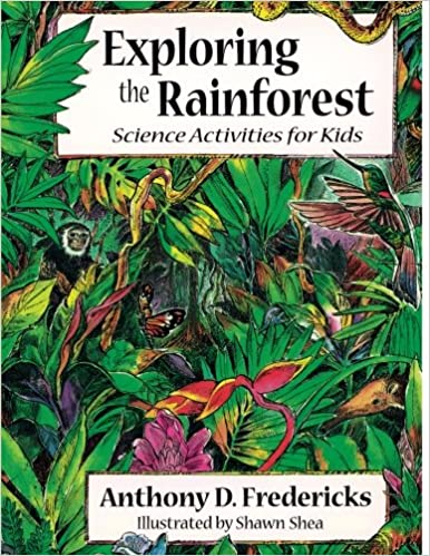 Exploring the Rain Forest: Science Activities for Kids
